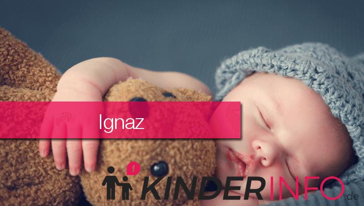 ᐅ Vorname Ignaz Bedeutung Herkunft Namenstag Mehr Details